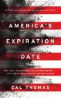 America's Expiration Date: The Fall of Empires and Superpowers and the Future of the United States Cover Image