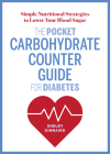 The Pocket Carbohydrate Counter Guide for Diabetes: Simple Nutritional Strategies to Lower Your Blood Sugar Cover Image