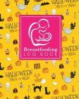 Breastfeeding Log Book: Baby Feeding And Diaper Log, Breastfeeding Book, Baby Feeding Notebook, Breastfeeding Log, Cute Halloween Cover Cover Image