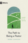 The Path to Being a Pastor: A Guide for the Aspiring (9Marks) Cover Image