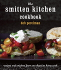 The Smitten Kitchen Cookbook: Recipes and Wisdom from an Obsessive Home Cook Cover Image