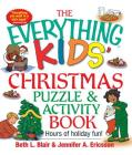 The Everything Kids' Christmas Puzzle And Activity Book: Mazes, Activities, And Puzzles for Hours of Holiday Fun (Everything® Kids) Cover Image