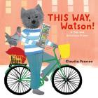 This Way, Watson!: A Map and Directions Primer Cover Image