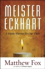Meister Eckhart: A Mystic-Warrior for Our Times Cover Image