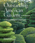Outstanding American Gardens: A Celebration: 25 Years of the Garden Conservancy Cover Image
