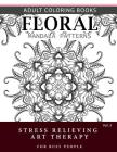Floral Mandala Patterns Volume 3: Adult Coloring Books Anti-Stress Mandala Art Therapy for Busy People Cover Image