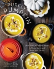 Purely Pumpkin: More Than 100 Seasonal Recipes to Share, Savor, and Warm Your Kitchen Cover Image