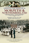 Struggle and Suffrage in Morpeth & Northumberland: Women's Lives and the Fight for Equality Cover Image