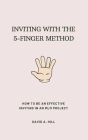 Inviting with the 5-Finger Method: How to be an effective inviting in an MLM project Cover Image