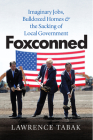 Foxconned: Imaginary Jobs, Bulldozed Homes, and the Sacking of Local Government Cover Image