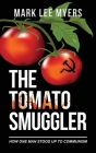 The Tomato Smuggler: How One Man Stood Up to Communism Cover Image