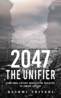 2047 The Unifier: Sometimes History Needs to be Revisited to Create History Cover Image