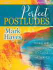 Perfect Postludes: Hymns and Spirituals to Close the Service Cover Image