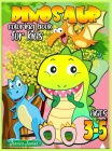 Dinosaur Coloring Book for Kids Ages 3-5: Dinosaur Toddler Girl Boy Coloring Book & Cute Dinosaur Coloring Book Baby Boy Girl First Book & Dino Colori Cover Image