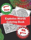 Expletive Words Coloring Book: For Adults Large (8.5