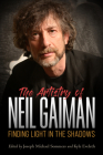 The Artistry of Neil Gaiman: Finding Light in the Shadows (Critical Approaches to Comics Artists) Cover Image