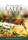 The Psychology of Later Life: A Contextual Perspective Cover Image