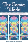 Comics World: Comic Books, Graphic Novels, and Their Publics Cover Image