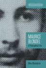 Maurice Blondel: A Philosophical Life (Ressourcement: Retrieval and Renewal in Catholic Thought (Rr) Cover Image
