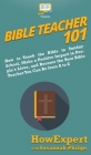 Bible Teacher 101: How to Teach the Bible in Sunday School, Make a Positive Impact in People's Lives, and Become the Best Bible Teacher Y Cover Image