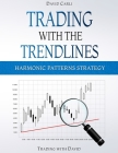 Trading with the Trendlines - Harmonic Patterns Strategy: Trading Strategy. Forex, Stocks, Futures, Commodity, CFD, ETF. Cover Image
