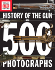 History of the Gun in 500 Photographs Cover Image