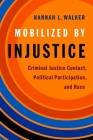 Mobilized by Injustice: Criminal Justice Contact, Political Participation, and Race Cover Image