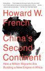 China's Second Continent: How a Million Migrants Are Building a New Empire in Africa Cover Image