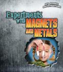 Experiments with Magnets and Metals (My Science Investigations) Cover Image