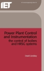 Power Plant Control and Instrumentation: The Control of Boilers and Hrsg Systems Cover Image