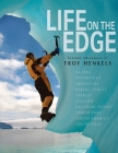 Life On the Edge: Extreme Adventures of Troy Henkels Cover Image
