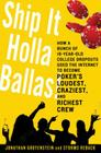Ship It Holla Ballas!: How a Bunch of 19-Year-Old College Dropouts Used the Internet to Become Poker's Loudest, Craziest, and Richest Crew Cover Image