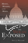 The Vatican Exposed: Money, Murder, and the Mafia Cover Image