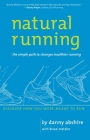 Natural Running: The Simple Path to Stronger, Healthier Running Cover Image