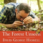 The Forest Unseen Lib/E: A Year's Watch in Nature Cover Image