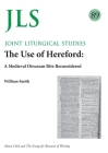 JLS 89 The Use of Hereford: A Medieval Diocesan Rite Reconsidered Cover Image