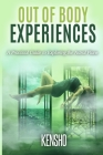 Out of Body Experiences: A Practical Guide to Exploring the Astral Plane Cover Image