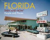 Florida Then and Now®: People and Places Cover Image
