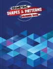 Geometric Shapes and Patterns Coloring Book: Adult Therapeutic Geometric Patterns to Relax and Destress, Tesselations Coloring Book (Vol. 5) Cover Image