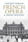 French Opera: A Short History Cover Image