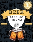 Beer Tasting Journal: Beer Tasting Logbook 1.1 Over 120 Pages / 8 x 10 Format Cover Image