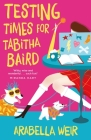 Testing Times for Tabitha Baird Cover Image