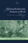 Getting Biodiversity Projects to Work: Towards More Effective Conservation and Development (Biology and Resource Management) Cover Image