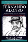 Fernando Alonso Inspirational Coloring Book: A Spanish Racing Driver and Former Formula One Racing Driver. Cover Image