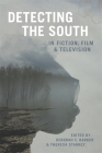 Detecting the South in Fiction, Film, and Television (Southern Literary Studies) Cover Image
