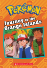 Journey to the Orange Islands (Pokémon Classic Chapter Book) Cover Image