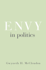 Envy in Politics (Princeton Studies in Political Behavior #5) Cover Image