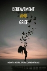 Bereavement And Grief: Insight & Helpful Tips For Coping With Loss: Tips For Coping With Grief Cover Image