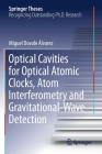 Optical Cavities for Optical Atomic Clocks, Atom Interferometry and Gravitational-Wave Detection (Springer Theses) Cover Image