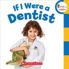 If I Were a Dentist (Rookie Toddler) Cover Image
